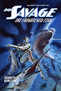 Doc Savage: The Frightened Fish (The Wild Adventures of Doc Savage Book 18)