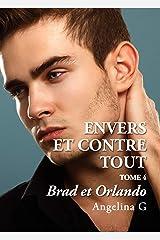 Envers et contre tout - Brad et Orlando: Roman Gay Format Kindle
