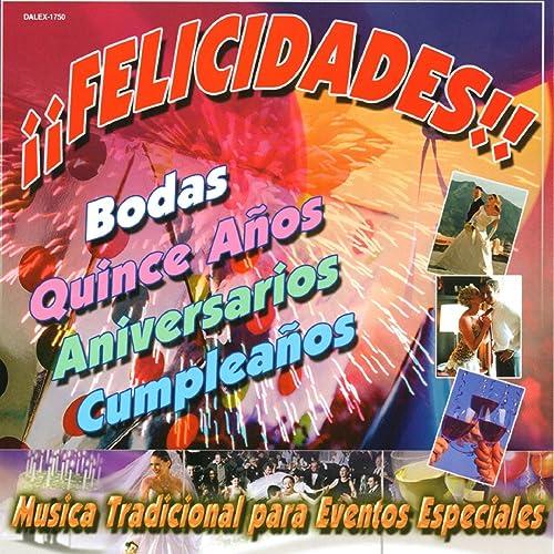 Felicidades Musica Tradicional Para Eventos Especiales by ...