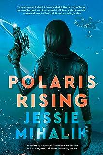 Polaris Rising: A Novel (The Consortium Rebellion Book 1)