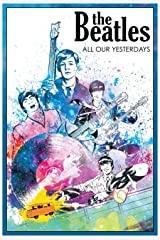 The Beatles: All Our Yesterdays (Campfire Graphic Novels) Paperback