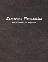 Spencerian Penmanship Practice Sheets for Beginners: Learn to Write an Elegant Script Style for Business or Personal Letter Writing