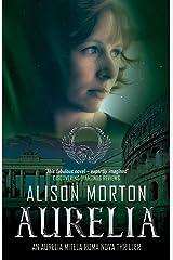 AURELIA – An alternative crime thriller: The first Aurelia Mitela adventure (Roma Nova Thriller Series) Kindle Edition