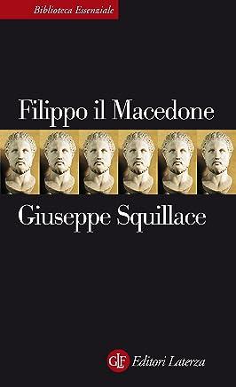 Filippo il Macedone (Biblioteca essenziale Laterza Vol. 83)