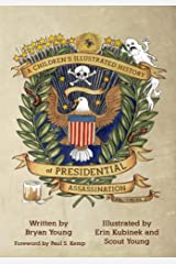 A Children's Illustrated History of Presidential Assassination Kindle Edition