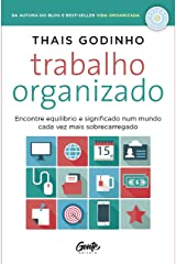 Trabalho organizado: Encontre equilíbrio e significado num mundo cada vez mais sobrecarregado eBook Kindle