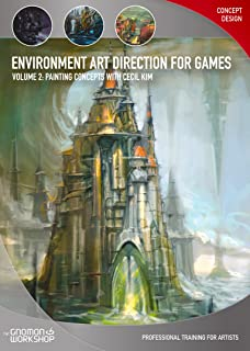 Environment Art Direction for Games Volume 2: Painting Concepts