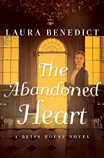The Abandoned Heart: A Bliss House Novel