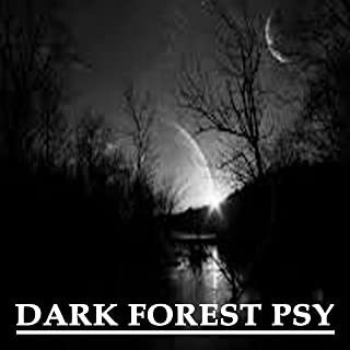 Dark Forest Psy - The Best of Goa-Trance & Psychedelic Techno