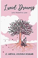 Lucid Dreams: Let's Redefine Love Kindle Edition