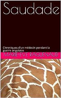 Saudade: Chroniques d'un médecin pendant la guerre angolaise (French Edition)