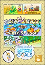 HAVING RESPECT FOR FOOD: BIRTH OF FOOD (Kids' Hapiness Action Series | Caring for Our Environment)