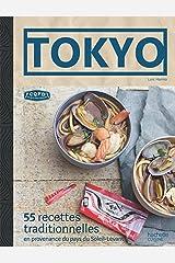 Tokyo: 55 recettes traditionnelles en provenance du pays du Soleil-Levant Relié