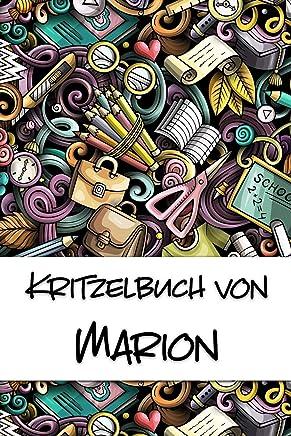 Kritzelbuch von Marion: Kritzel- und Malbuch mit leeren Seiten für deinen personalisierten Vornamen