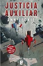 Justicia auxiliar (Imperial Radch 1) (Spanish Edition)