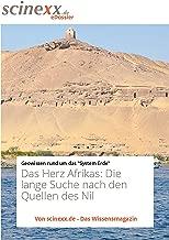 Vorstoß in das Herz Afrikas: Die lange Suche nach den Quellen des Nil (German Edition)