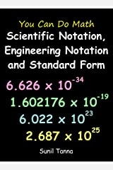 You Can Do Math: Scientific Notation, Engineering Notation and Standard Form Kindle Edition
