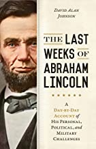 Best the last weeks of abraham lincoln Reviews