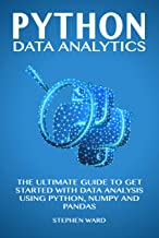 Python Data Analytics: The Ultimate Guide To Get Started With Data Analysis Using Python, NumPy and Pandas (English Edition)