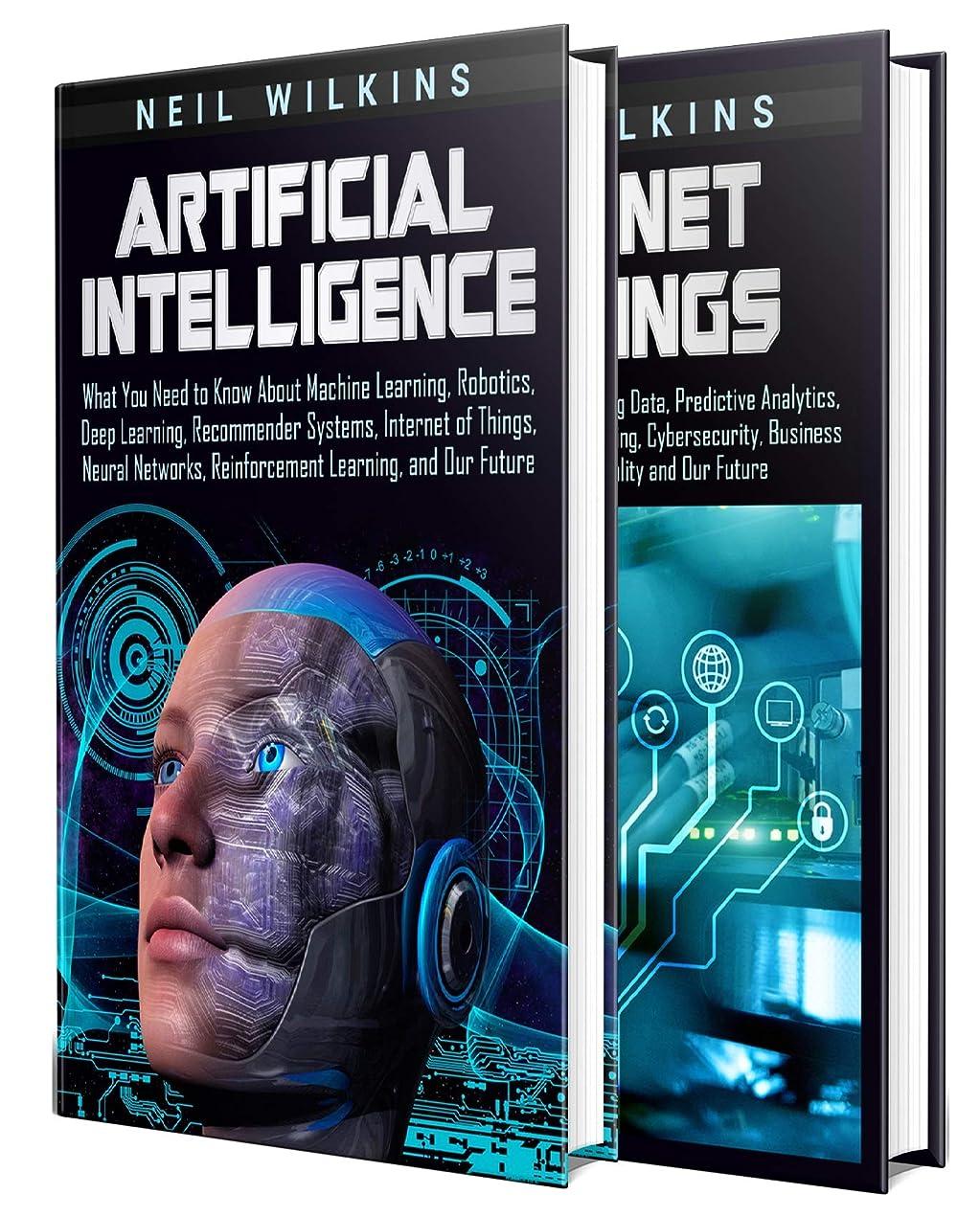 砲兵ご注意狂信者Artificial Intelligence: A Comprehensive Guide to AI, Machine Learning, Internet of Things, Robotics, Deep Learning, Predictive Analytics, Neural Networks, ... Learning, and Our Future (English Edition)