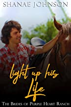 Light Up His Life: a Sweet Marriage of Convenience series (The Brides of Purple Heart Ranch Book 10)