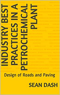 Industry Best Practices in a Petrochemical Plant: Design of Roads and Paving