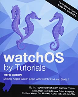 watchOS by Tutorials Third Edition: Making Apple Watch Apps with watchOS 4 and Swift 4