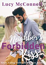 Her Neighbor's Forbidden Kisses (Snow Valley Forbidden Kisses Book 1)