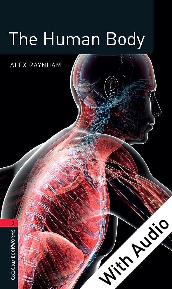 休眠ディーラールーキーThe Human Body - With Audio Level 3 Factfiles Oxford Bookworms Library (English Edition)