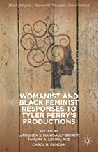Womanist and Black Feminist Responses to Tyler Perry's Productions (Black Religion/Womanist Thought/Social Justice) (English Edition)
