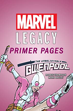 Gwenpool, The Unbelievable - Marvel Legacy Primer Pages (Gwenpool, The Unbelievable (2016-2018))