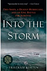Into the Storm: Two Ships, a Deadly Hurricane, and an Epic Battle for Survival Kindle Edition