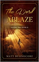 The Word Ablaze: Self Help Poetry & Spiritual Affirmations for times of hardship: Divine Ties Book 2