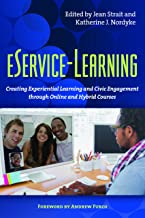 eService-Learning: Creating Experiential Learning and Civic Engagement Through Online and Hybrid Courses