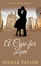 A Case For Love: A Christian Romance (Royals Book 3)