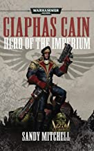 Ciaphas Cain: Hero of the Imperium (Warhammer 40,000 Book 1)