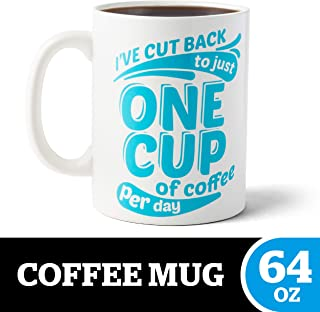 """BigMouth Inc. One Cup XL Coffee Mug –Hilarious 64oz Ceramic Coffee Cup –Reads """"I've Cut Back to Just One Cup of Coffee Per Day,"""" Perfect for Use at Home or Office, Makes a Great Gift Idea"""