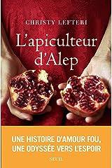 L'Apiculteur d'Alep (French Edition) Kindle Edition