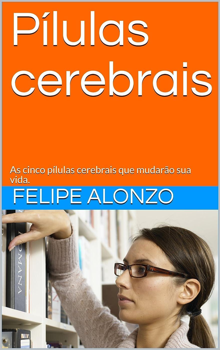 フェザー科学ミスペンドPílulas cerebrais: As cinco pílulas cerebrais que mudar?o sua vida. (Portuguese Edition)