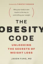 The Obesity Code: Unlocking the Secrets of Weight Loss (The Wellness Code, Book 1)