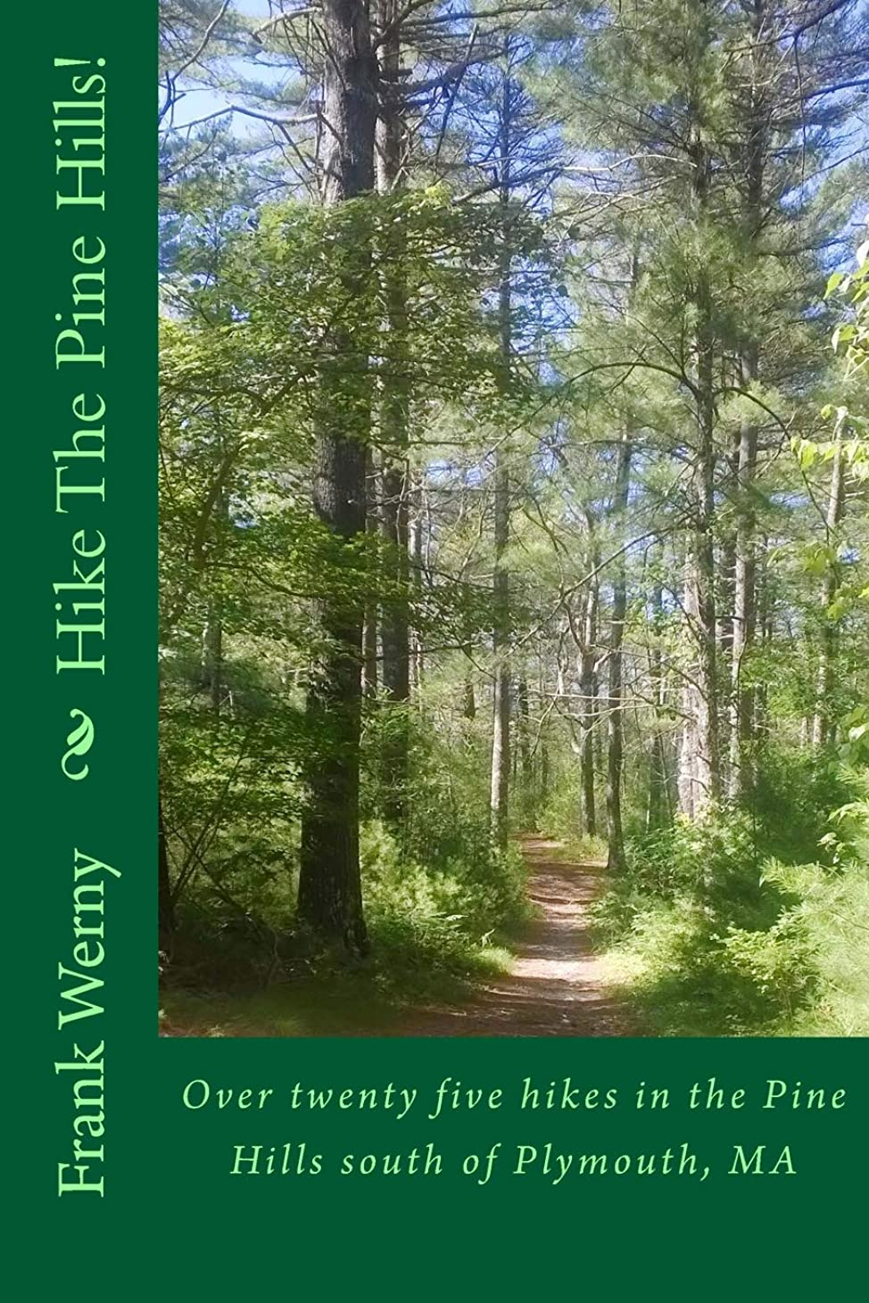 トマトのヒープ支店Hike The Pine Hills!: Over 25 hikes in the Pine Hills south of Plymouth, MA