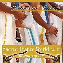 Sacred Trance World Vol. 3 Shaman of Love