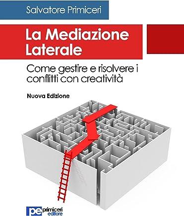 La Mediazione Laterale: Come gestire e risolvere i conflitti con creatività