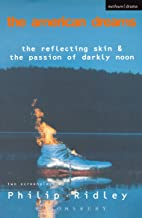 The American Dreams: The Reflecting Skin and The Passion of Darkly Noon (Modern Plays)