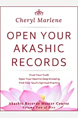Open Your Akashic Records: Trust Your Truth, Open Your Heart to Deep Knowing, and Find Your Soul's Spiritual Practice (Akashic Records Master Course Book 2) Kindle Edition