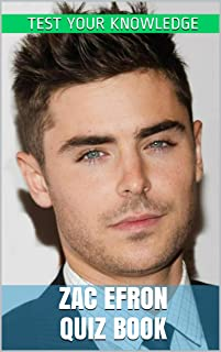 Zac Efron Quiz Book - 50 Fun & Fact Filled Questions About Actor Zac Efron