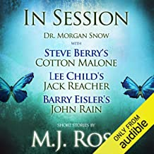 In Session: Dr. Morgan Snow with Steve Berry's Cotton Malone, Lee Child's Jack Reacher & Barry Eisler's John Rain