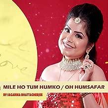 Mile Ho Tum Humko / Oh Humsafar (Medley)