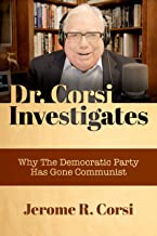 Dr. Corsi Investigates: Why The Democratic Party Has Gone Communist