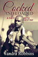 Cocked And Loaded: A Date With Destiny (Threesome, Menage, Interracial, Bad Boy Romance) (English Edition)